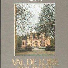 Libros de segunda mano: VAL DE LOIRE TOURAINE. A-ART-3390. Lote 194935023