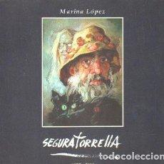 Libros de segunda mano: SEGURA TORRELLA 1927-2000. LOPEZ, MARINA. A-ART-3392. Lote 194935282