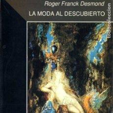 Libros de segunda mano: ROGER FRANCK DESMOND : LA MODA AL DESCUBIERTO (COSTURA3. 1990) FIRMADO POR EL AUTOR. Lote 194937188