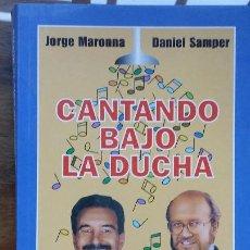 Libros de segunda mano: CANTANDO BAJO LA DUCHA JORGE MARONNA DANIEL SAMPER. Lote 194941023
