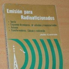 Libros de segunda mano: EMISIÓN PARA RADIOAFICIONADOS - JOÀO CANINAS - ED. PARANINFO - AÑO 1977.. Lote 194941110