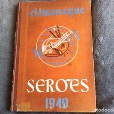 Libros de segunda mano: ALMANAQUE SERÕES, 1949. POR PROF. JOÃO DE ALMEIDA LUCAS. ENVIO GRÁTIS.. Lote 194943735