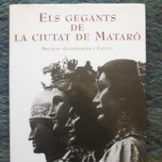 Libros de segunda mano: ELS GEGANTS DE LA CIUTAT DE MATARÓ / NICOLAU GUANYABENS I CALVET / PATRONAT MUNICIPAL DE CULTURA MAT. Lote 194943847