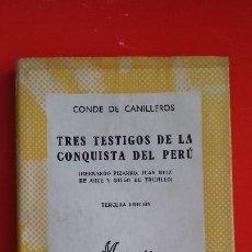 Libros de segunda mano: TRES TESTIGOS DE LA CONQUISTA DEL PERÚ. CONDE DE CANILLEROS. AUSTRAL Nº1168 3ªED. 1964 ESPASA CALPE. Lote 194944101