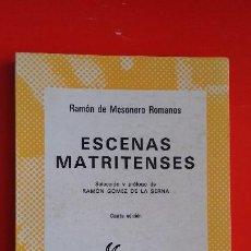 Libros de segunda mano: ESCENAS MATRITENSES. R. DE MESONERO ROMANOS. COLECCIÓN AUSTRAL Nº283 4ªED. 1975 ESPASA CALPE. Lote 194944208
