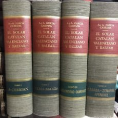 Libros de segunda mano: EL SOLAR CATALÁN, VALENCIANO Y BALEAR. POR LOS HERMANOS GARCÍA CARRAFFA. 4 VOLÚMENES. Lote 194946830