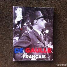 Libros de segunda mano: DE GAULLE VU PAR LES FRANÇAIS. ED. HUGO, 2010. Lote 194947227