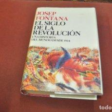 Libros de segunda mano: EL SIGLO DE LA REVOLUCIÓN , UNA HISTORIA DEL MUNDO DESDE 1914 - JOSEP FONTANA - 1ª ED. 2017 - HUB. Lote 194948122