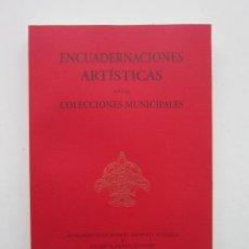 Libros de segunda mano: ENCUADERNACIONES ARTÍSTICAS EN LAS COLECCIONES MUNICIPALES. 1994. NUEVO. Lote 194949036
