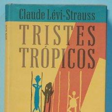 Libros de segunda mano: LMV - TRISTES TROPICOS. CLAUDE LEVI-STRAUS. CIRCULO DE LECTORES.. Lote 194951812