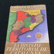 Libros de segunda mano: LA DIVISIÓ TERRITORIAL DE CATALUNYA. GENERALITAT DE CATALUNYA. CONSELLERIA D' ECONOMIA. BARNA, 1937.. Lote 194955240