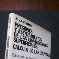Libros de segunda mano: PRESIONES Y ASENTAMIENTOS DE LAS CIMENTACIONES SUPERFICIALES. CÁLCULO DE LAS ZAPATAS-REIMBERT. Lote 194956516