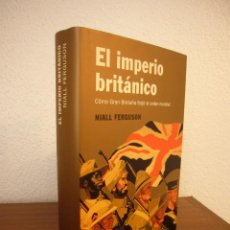 Libros de segunda mano: NIALL FERGUSON: EL IMPERIO BRITÁNICO (DEBATE, 2005) TAPA DURA. EXCELENTE ESTADO.. Lote 194957103