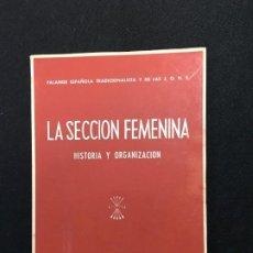 Libros de segunda mano: LA SECCIÓN FEMENINA. HISTORIA Y ORGANIZACIÓN. FALANGE ESPAÑOLA TRADICIONALISTA. MADRID, 1952. 1ª ED.. Lote 194957580