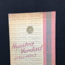 Libros de segunda mano: FALANGE ESPAÑOLA TRADICIONALISTA Y DE LAS J.O.N.S. NUESTRA VERDAD. 1947-1950. BARCELONA. 1ª EDICIÓN.. Lote 194958892