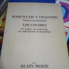 Libros de segunda mano: MAQUILLAJE Y VISAJISMO ALAIN MOIZE MAQUILLAJE Y VISAGISMO ALAIN MOIZE MAQUILLAJE CINE UNICO EN TC. Lote 194959887