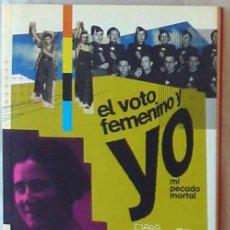 Libros de segunda mano: EL VOTO FEMENINO Y YO MI PECADO MORTAL - CLARA CAMPOAMOR - DIARIO PÚBLICO 2009 VER INDICE. Lote 194964776