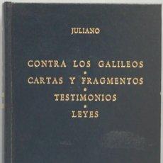 Libros de segunda mano: 1982.- CONTRA LOS GALILEOS, CARTAS Y FRAGMENTOS, TESTIMONIOS, LEYES. JULIANO. GREDOS. Lote 194965093