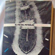 Libros de segunda mano: EL FIN DEL PETROLEO - ROBERTS - DIARIO PÚBLICO 2009 - VER INDICE. Lote 194965261