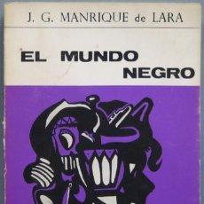 Libros de segunda mano: EL MUNDO NEGRO. MANRIQUE DE LARA. Lote 194966546