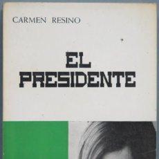 Libros de segunda mano: EL PRESIDENTE POR CARMEN RESINO. Lote 194966583