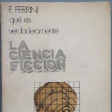 Libros de segunda mano: QUE ES VERDADERAMENTE LA CIENCIA FICCION. Lote 194966717