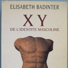 Libros de segunda mano: X Y, DE L'IDENTITE MASCULINE. BADINTER . Lote 194967136
