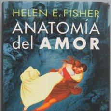 Libros de segunda mano: ANATOMÍA DEL AMOR. HISTORIA NATURAL DE LA MONOGAMIA, EL ADULTERIO Y EL DIVORCIO. E. FISHER. Lote 194967171