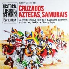 Libros de segunda mano: CRUZADOS, AZTECAS, SAMURAIS / ANNE MILLARD. PLESA ; S.M., 1979. (HISTORIA ILUSTRADA DEL MUNDO ; 4). Lote 194970206