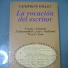 Libros de segunda mano: LA VOCACIÓN DEL ESCRITOR - CATHERINE MILLOT. Lote 194970688