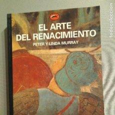 Libros de segunda mano: EL ARTE DEL RENACIMIENTO PETER Y LINDA MURRAY EDICIONES DESTINO. Lote 194971667