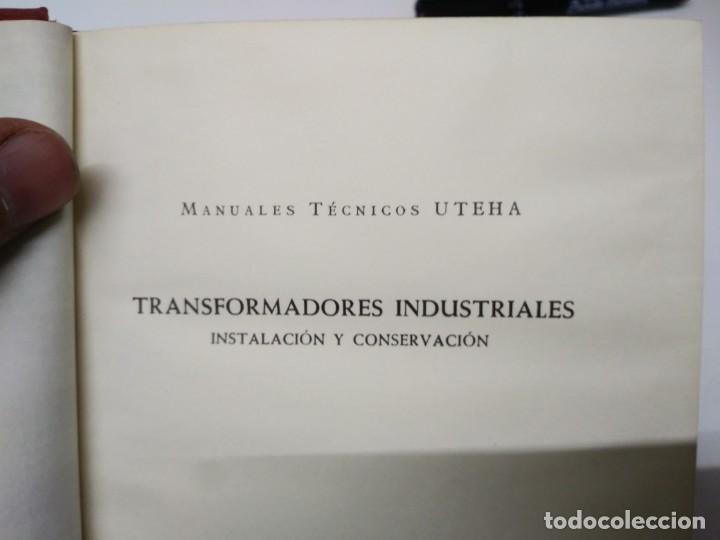 Libros de segunda mano: Libro TRANSFORMADORES INSUSTRIALES instalacion y conservacion Manuales tecnicos Uteha - Foto 2 - 194973265