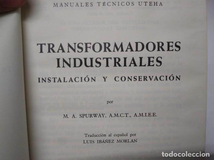 Libros de segunda mano: Libro TRANSFORMADORES INSUSTRIALES instalacion y conservacion Manuales tecnicos Uteha - Foto 3 - 194973265