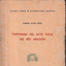 Livres d'occasion: TOPONIMIA DEL ALTO VALLE DEL RÍO ARAGÓN (MANUEL ALVAR 1949) SIN USAR. Lote 194976977
