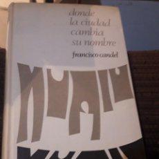 Libros de segunda mano: DONDE LA CIUDAD CAMBIA SU NOMBRE. Lote 194978323