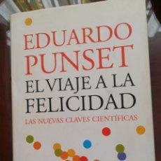 Libros de segunda mano: EL VIAJE A LA FELICIDAD EDUARDO PUNSET. Lote 194988067