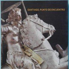 Libros de segunda mano: LMV - SANTIAGO, PUNTO DE ENCUENTRO. EDITA FUNDACION CAIXAGALICIA. 2010. Lote 194991983