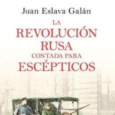 Libros de segunda mano: LA REVOLUCIÓN RUSA CONTADA PARA ESCÉPTICOS. - ESLAVA GALÁN, JUAN.. Lote 194994220