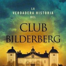 Libros de segunda mano: LA VERDADERA HISTORIA DEL CLUB BILDERBERG. - ESTULIN, DANIEL.. Lote 194994222