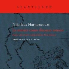 Libros de segunda mano: LA MÚSICA COMO DISCURSO SONORO. - HARNONCOURT, NIKOLAUS.. Lote 194994307