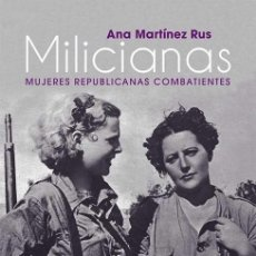 Libros de segunda mano: MILICIANAS. - MARTÍNEZ RUS, ANA.. Lote 194994458