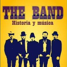 Libros de segunda mano: THE BAND. HISTORIA Y MÚSICA. - MUÑOZ, MIKEL.. Lote 194994485