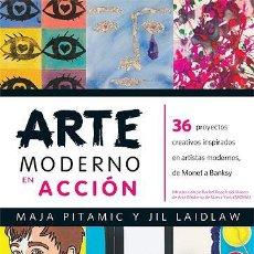 Libros de segunda mano: ARTE MODERNO EN ACCIÓN. - PITAMIC, MAJA.. Lote 194994550