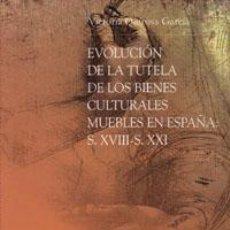 Libros de segunda mano: EVOLUCION DE LA TUTELA DE LOS BIENES CULTURALES MUEBLES EN ESPAÑA: SIGLOS XVIII-. - QUIROSA GARCÍA, . Lote 194994568