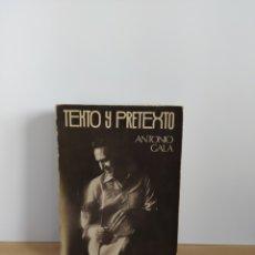 Libros de segunda mano: TEXTO Y PRETEXTO ANTONIO GALA PRIMERA EIDCION DEDICADO POR EL AUTOR. Lote 195002656