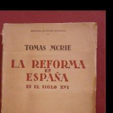 Libros de segunda mano: LA REFORMA EN ESPAÑA EN EL SIGLO XVI. TOMAS M'CRIE. Lote 195006231