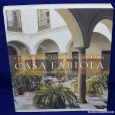 Libros de segunda mano: CASA FABIOLA. UNA SEDE CON HISTORIA. PRIETO PALOMO, TERESA. Lote 195010452