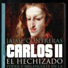 Libros de segunda mano: CARLOS II. EL HECHIZADO. JAIME CONTRERAS. Lote 195013255