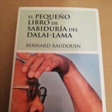 Libros de segunda mano: EL PEQUEÑO LIBRO DE SABIDURÍA DEL DALAI LAMA (BERNARD BAUDOUIN). Lote 195013846