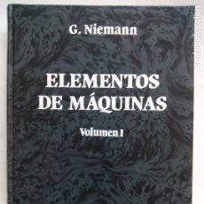 Libros de segunda mano: ELEMENTOS DE MÁQUINAS. VOLUMEN I. G. NIEMANN. EDITORIAL LABOR. ESPAÑA 1987.. Lote 195015068